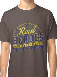 Teacher is real super Heroes Classic T-Shirt