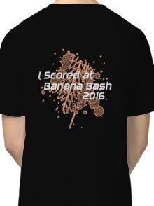 I Scored at Banana Bash 2016 Classic T-Shirt