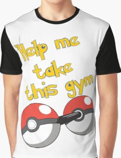 Help me take this Gym! - Pokemon Graphic T-Shirt