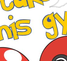 Help me take this Gym! - Pokemon Sticker
