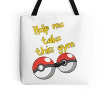 Help me take this Gym! - Pokemon Tote Bag