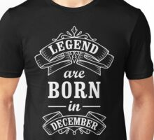Legends Born in december Unisex T-Shirt
