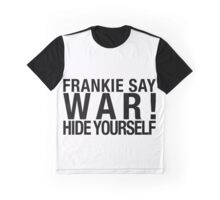 80's  Tribute - Frankie Say WAR! Graphic T-Shirt