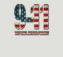 9.11 We Never Forget Unisex T-Shirt