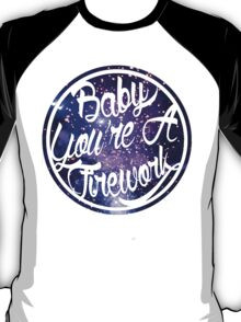 Baby You're A Firework T-Shirt