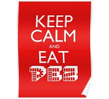 Keep Calm and Eat PEZ Poster