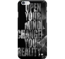 Open Your Mind. Change Your Reality  iPhone Case/Skin