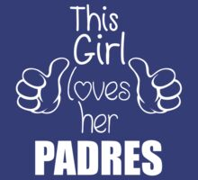 This Girl Loves Her Padres - Thumbs Up Slogan T Shirt by wordsonashirt