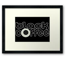 BLCK COFFEE Framed Print