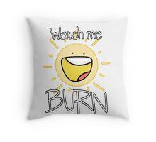 Watch me BURN! Throw Pillow