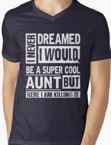 I Never Dreamed I Would Be A Super Cool Aunt T-Shirts & Hoodies Mens V-Neck T-Shirt