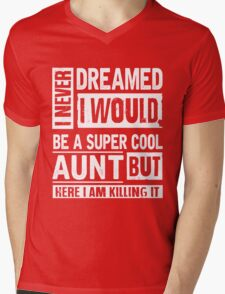 I Never Dreamed I Would Be A Super Cool Aunt T-Shirts & Hoodies Mens V-Neck T-Shirt