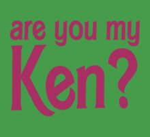 Are you my Ken? One Piece - Short Sleeve