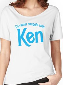 I'd rather snuggle with Ken Women's Relaxed Fit T-Shirt