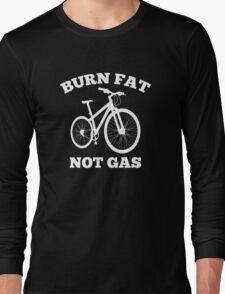 Burn Fat Not Gas Long Sleeve T-Shirt