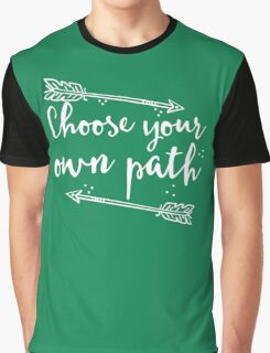 choose your own path with arrow Graphic T-Shirt