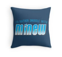 I'd rather snuggle with MINEW Throw Pillow