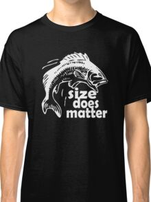 FISHING SIZE DOES MATTER Classic T-Shirt