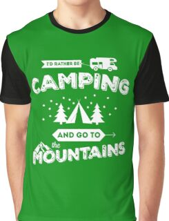 I'd Rather Be Camping Graphic T-Shirt