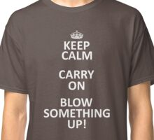 Keep Calm, Destroy! Classic T-Shirt