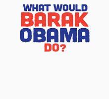 What would BARAK OBAMA do? Unisex T-Shirt