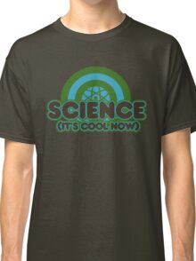 Science it's cool now Classic T-Shirt