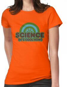 Science it's cool now Womens Fitted T-Shirt