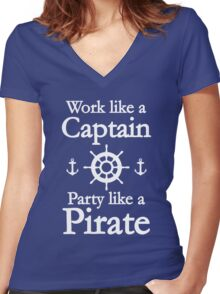 Work Like A Captain Party Like A Pirate Women's Fitted V-Neck T-Shirt
