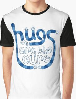 Hugs are the cure Graphic T-Shirt