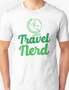Travel Nerd (with world globe) Unisex T-Shirt