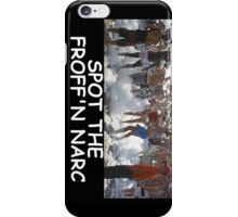 Where's FROFFN Narco? iPhone Case/Skin