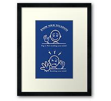 Know Your Telepath Framed Print