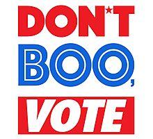 DON´T BOO, VOTE Photographic Print