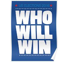 US ELECTIONS 2016. WHO WILL WIN Poster