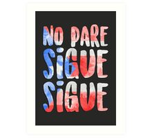 No Pare Sigue Sigue | In the Heights Art Print