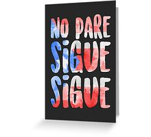 """No Pare Sigue Sigue"" - In the Heights Greeting Card"