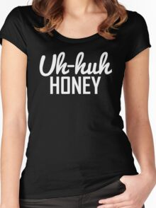 Uh Huh Honey 2  Women's Fitted Scoop T-Shirt