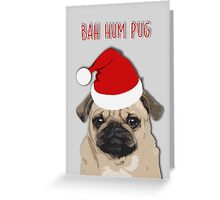 Bah Hum Pug Greeting Card