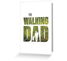 The Walking Dad Greeting Card