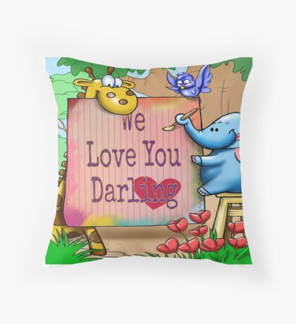 "For the children: ""We love you darling."" Throw Pillow"