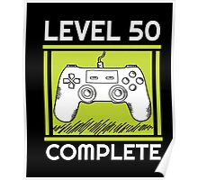 Level 50 Complete Funny Video Games 50 Birthday Gift T-Shirt Poster