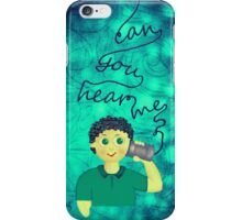 Can you hear me? iPhone Case/Skin