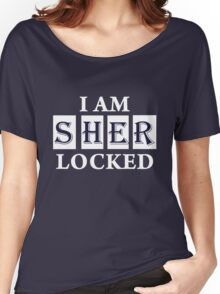 I Am Sher  Locked Women's Relaxed Fit T-Shirt