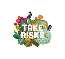 Take Risks Photographic Print