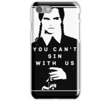 You Can't Sin With Us iPhone Case/Skin