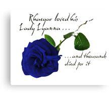 Rhaegar loved his Lady Lyanna Canvas Print