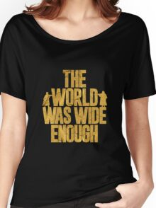 """""""The World Was Wide Enough"""" - Hamilton Women's Relaxed Fit T-Shirt"""