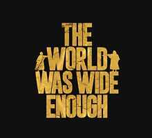 """The World Was Wide Enough"" - Hamilton Unisex T-Shirt"