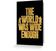 """""""The World Was Wide Enough"""" - Hamilton Greeting Card"""