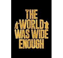 The World Was Wide Enough Photographic Print